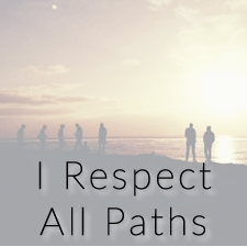 I Respect All Paths